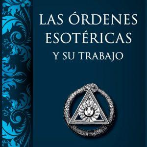 Las-órdenes-esotéricas-y-su-trabajo